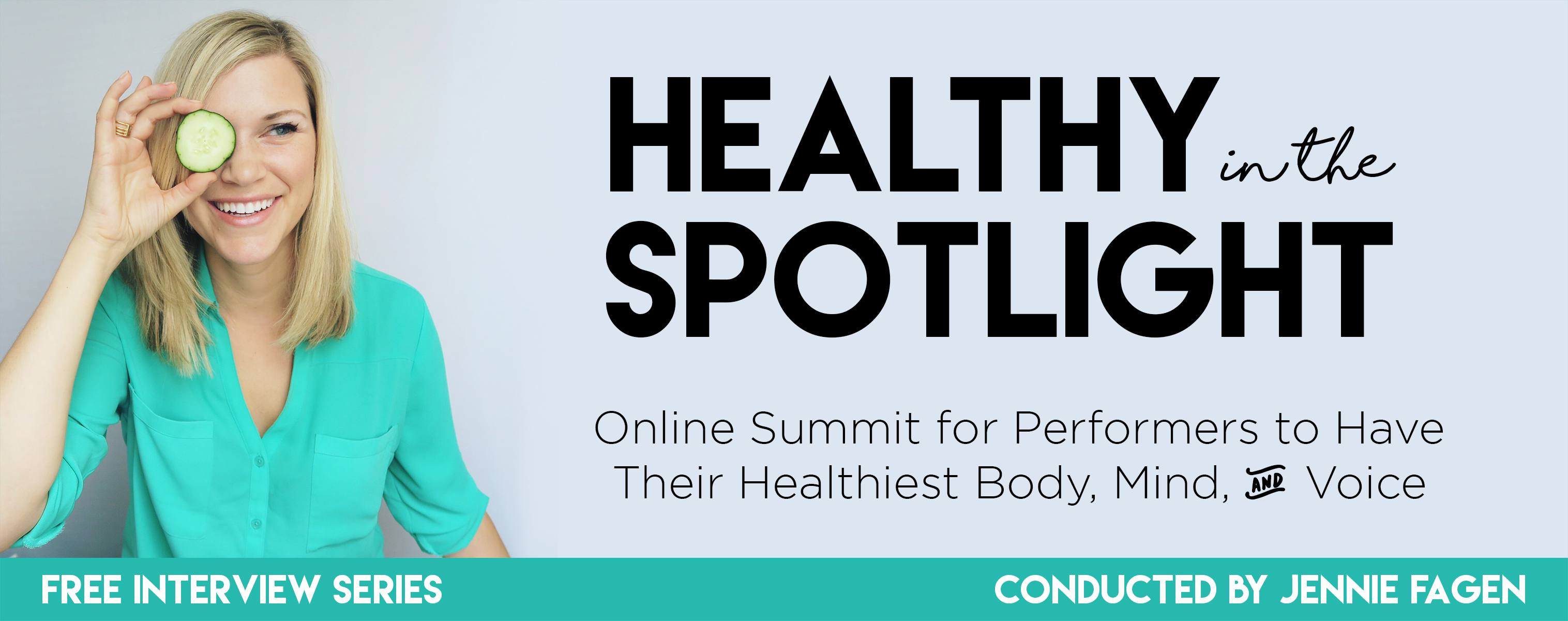 Healthy in the Spotlight: An Online Summit for Performers to Have Their Healthiest Body, Mind, & Voice